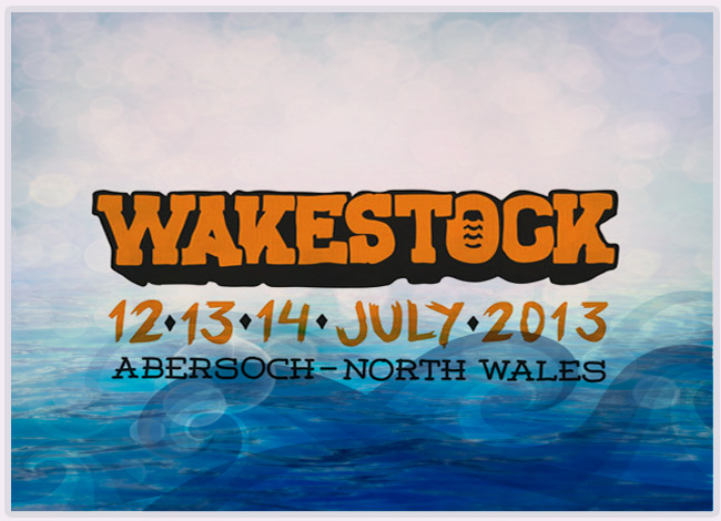 Wakestock 2013 - Latest Line Up Announced